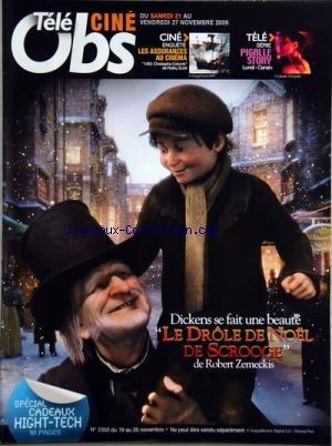 TELE CINE OBS [No 2350] du 19/11/2009 - DICKENS SE FAIT UNE BEAUTE - LE DROLE DE NOEL DE SCROOGE DE ROBERT ZEMECKIS - LES ASSURANCES AU CINEMA - 1492 CHRISTOPHE COLOMB DE RIDLEY SCOTT - SERIE - PIGALLE STORY