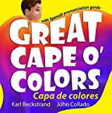 #10: Great Cape o' Colors – Capa de colores: English-Spanish with pronunciation guide (Careers for kids Book 4)