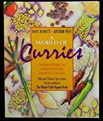 A World of Curries: From Bombay to Bangkok, Java to Jamaica, Exciting Cookery Featuring Fresh and Exotic Spices by Dave Dewitt (1994-03-01)