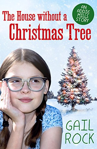 The House without a Christmas Tree (The Addie Mills Stories Book 1) (English Edition) -