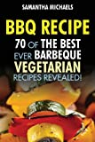 Best Barbecue Books - BBQ Recipe: 70 of the Best Ever Barbecue Review