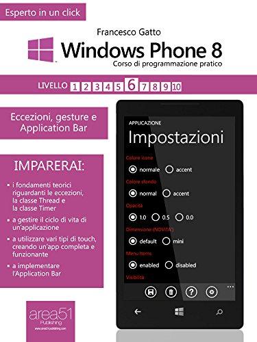 Windows Phone 8. Corso di programmazione pratico. Livello 6 (Esperto in un click)