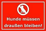 Schild Hunde müssen draußen bleiben – 15x20cm, 30x20cm und 45x30cm – Bohrlöcher Aufkleber Hartschaum Aluverbund -S00177D