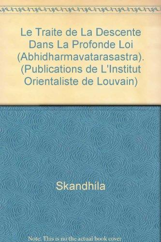 Le Traite de La Descente Dans La Profonde Loi (Abhidharmavatarasastra) (Publications de L'Institut Orientaliste de Louvain) par M Van Velthem