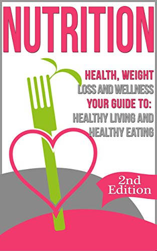 Nutrition: Health, Weight Loss a...