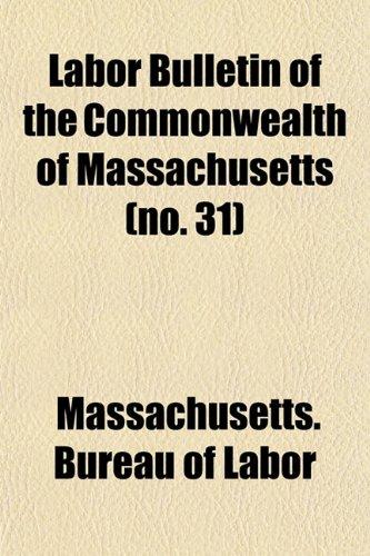 Labor Bulletin of the Commonwealth of Massachusetts (no. 31)