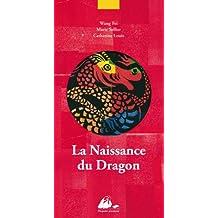 La naissance du Dragon : Edition bilingue français-chinois