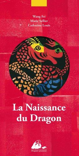 La naissance du Dragon : Edition bilingue français-chinois par Fei Wang, Marie Sellier, Catherine Louis