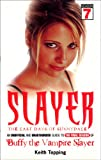 Slayer: The Last Days of Sunnydale: The Last Days of Sunnydale - An Unofficial and Unauthorised Guide to the Final Season of 'Buffy the Vampire Slayer'