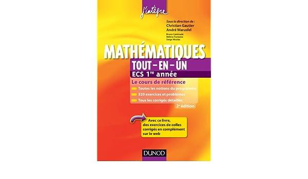 Amazonfr Mathématiques Tout En Un Ecs 1re Année 2ème édition