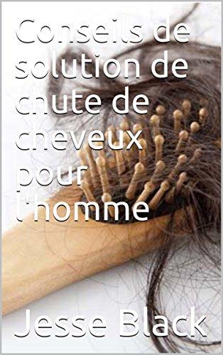 Conseils de solution de chute de cheveux pour l'homme