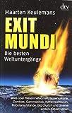 Exit Mundi: Die besten Weltuntergänge von Keulemans. Maarten (2010) Taschenbuch