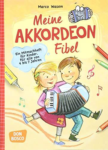 Meine Akkordeon-Fibel: Ein Mitmachheft für Kinder Für alle von 4 bis 7 Jahren