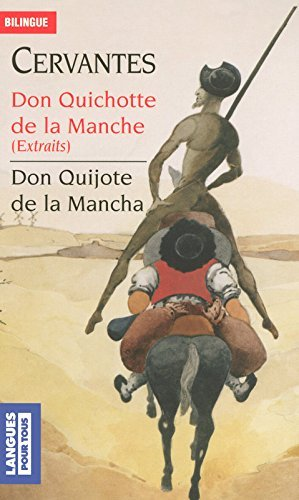 Don Quichotte de la Manche (extraits): Don Quijote de la Mancha - bilingue by Miguel De Cervant?s Saavedra (August 20,2007)
