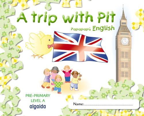 A trip with Pit. Papapapú English. Pre-Primary Level A - 9788498772128