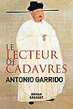 Le lecteur de cadavres : roman - traduit de l'espagnol par Nelly et Alex Lhermillier (Grand Format)