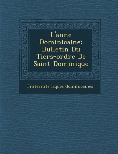 L'Ann E Dominicaine: Bulletin Du Tiers-Ordre de Saint Dominique