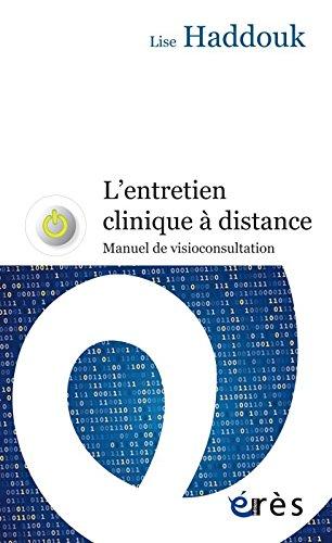 L ENTRETIEN CLINIQUE À DISTANCE - MANUEL DE VISIOCONSULTATION