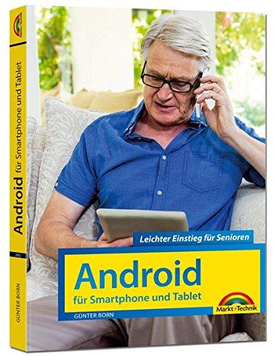 Android für Smartphones & Tablets - Leichter Einstieg für Senioren - die verständliche Anleitung - komplett in Farbe