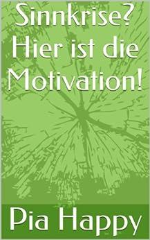 Sinnkrise? Hier ist die Motivation!