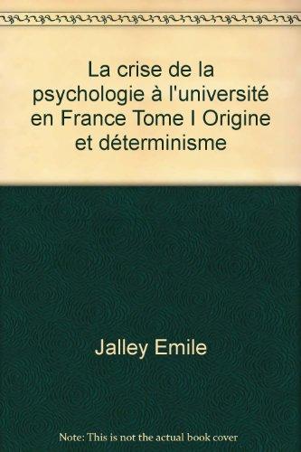 la-crise-de-la-psychologie--l-39-universit-en-france-tome-i-origine-et-dterminisme