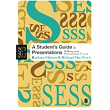 A Student's Guide to Presentations: Making your Presentation Count (SAGE Essential Study Skills Series)