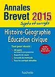 Annales brevet Histoire Géographie Education civique : Sujets et corrigés