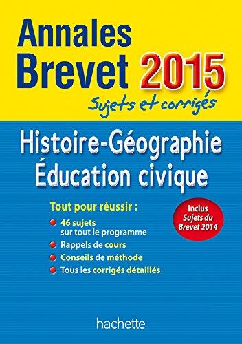 Annales Brevet 2015 Histoire-Géographie-Éducation civique