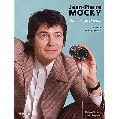 Jean-Pierre Mocky: Une vie de cinéma. Préface de Michael Lonsdale