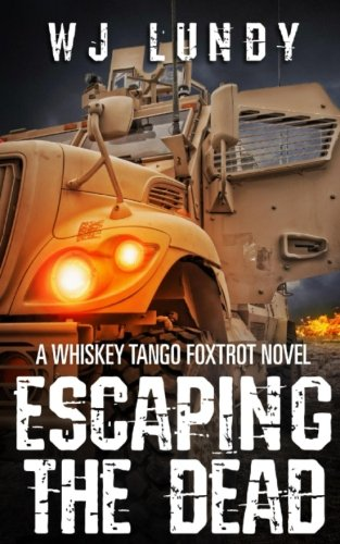 1-2: Escaping The Dead: WHISKEY TANGO FOXTROT VOL 1 and 2: Volume 1