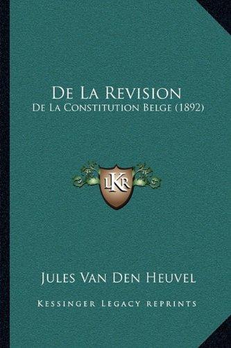 de La Revision: de La Constitution Belge (1892)