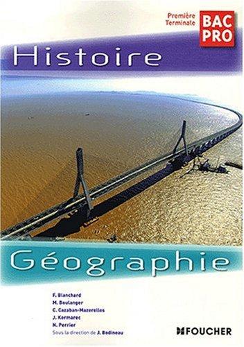 Histoire Géographie 1e Tle Bac Pro par Françoise Blanchard, Marc Boulanger, Collectif