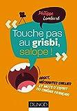 Touche pas au grisbi, salope ! : Argot, méchantes saillies et mots d'esprit du cinéma français (Hors collection)