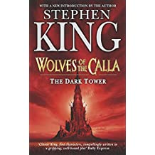 The Dark Tower 5. The Wolves of Calla: The Dark Tower