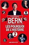 Les pourquoi de l'histoire - Tome 2 de Stéphane Bern ( 27 mai 2015 ) - ALBIN MICHEL (27 mai 2015) - 27/05/2015