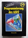 Programmierung des 6502. Jetzt auch mit 6510, 65C02, 65SC02 - Rodnay Zaks