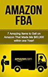 The Amazon FBA Profit Machine: 7 Amazing Items to Sell on Amazon FBA That Made Me ,000 within One Year! (selling on amazon, amazon fba business, amazon ... secrets, how to sell on amazon, amazon)