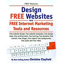 FREE Websites. Free website design, free website templates, free writing tools, free content, free images, free backgrounds, free video and free audio.: FREE Internet Marketing Tools and Resources.