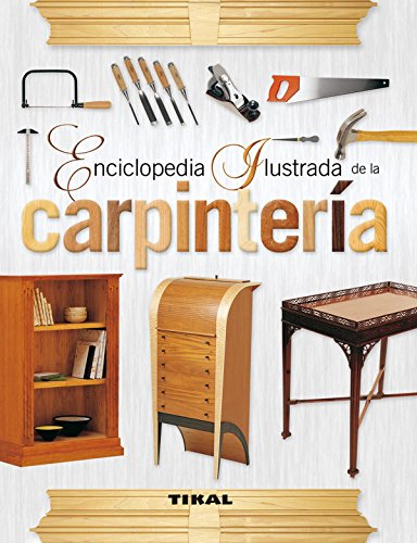 Carpintería (Enciclopedia ilustrada) por Doreen Palamartschuk