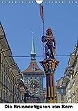 Die Brunnenfiguren von Bern (Wandkalender 2019 DIN A4 hoch): Bern. Wunderschöne, mittelalterliche Brunnen zieren die Hauptstadt der Schweiz. (Monatskalender, 14 Seiten ) (CALVENDO Orte)