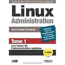 Linux Administration : Tome 1, Les bases de l'administration système de Jean-François Bouchaudy ( 6 novembre 2014 )