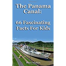 The Panama Canal: 66 Fascinating Facts For Kids