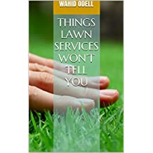Things lawn services won't tell you (English Edition)