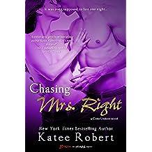 Chasing Mrs. Right (Come Undone)