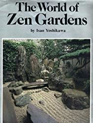 The World of Zen Gardens by Isao Yoshikawa (1991-06-02)