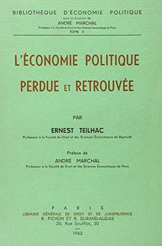 L'conomie politique perdue et retrouve : Par Ernest Teilhac