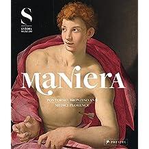 Maniera : Pontormo, Bronzino and Medici Florence