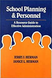 School Planning and Personnel: A Resource Guide to Effective Administration by Jerry John Herman (1998-10-28)