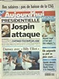 Telecharger Livres AUJOURD HUI EN FRANCE No 17509 du 02 12 2000 BAS SALAIRES PAS DE BAISSE DE LA CSG PRESIDENTIELLE JOSPIN ATTAQUE VINCENT LAGAF C EST QUOI ETRE VULGAIRE ELLE POIGNARDE SA PROF EN PLEIN COURS CINEMA DANSEZ AVEC BILLY ELLIOT (PDF,EPUB,MOBI) gratuits en Francaise