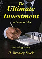 The Ultimate Investment; A Business Fable (English Edition)